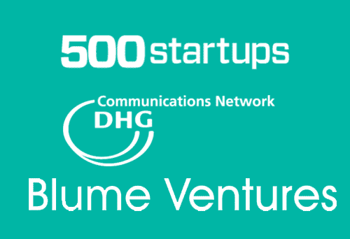 500 Startups, Blume Ventures, DHG Communications